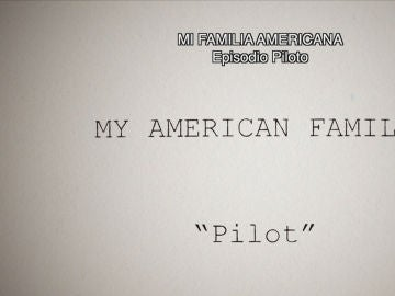 El piloto de Mi familia americana